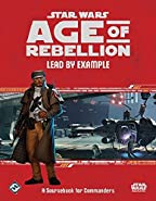 Star Wars: Age of Rebellion: Lead by Example: Source Book for Commanders