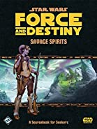 Star Wars: Force and Destiny RPG - Savage Spirits